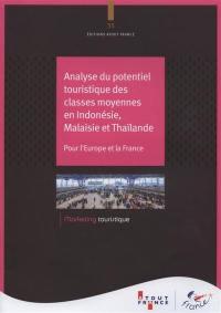 Analyse du potentiel touristique des classes moyennes en Indonésie, Malaisie et Thaïlande