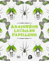 Araignées, lucioles, papillons