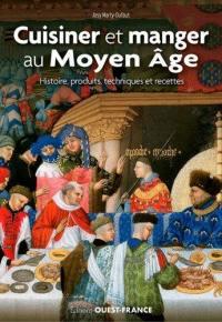 Cuisiner et manger au Moyen Age
