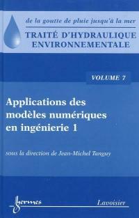 Traité d'hydraulique environnementale. Volume 7, Applications des modèles numériques en ingénierie, 1re partie