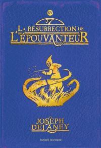 L'Epouvanteur. Volume 15, La résurrection de l'Epouvanteur