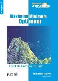 Maximum, minimum, optimum
