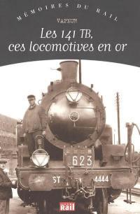 Les 141 TB, ces locomotives en or