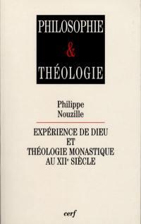 Expérience de Dieu et théologie monastique au XIIe siècle