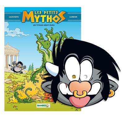Les petits Mythos. Volume 3, Les titans sont durs