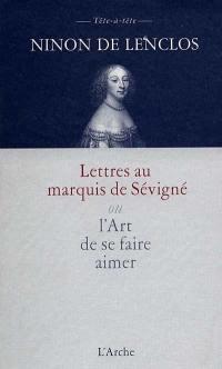 Lettres au marquis de Sévigné ou L'art de se faire aimer