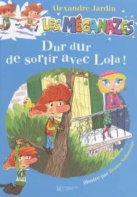 Les méganazes. Volume 1, Dur, dur de sortir avec Lola !