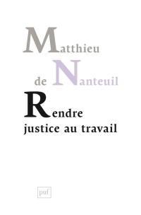 Rendre justice au travail
