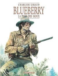 Blueberry. Volume 9, La piste des Sioux
