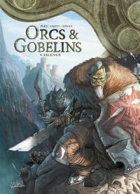 Orcs & gobelins. Volume 9, Silence