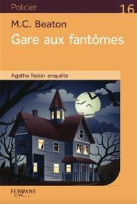 Agatha Raisin enquête. Volume 14, Gare aux fantômes