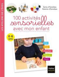100 activités sensorielles avec mon enfant