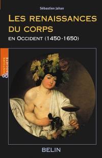 Les renaissances du corps en Occident, 1450-1650
