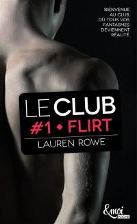Le Club. Volume 1, Flirt