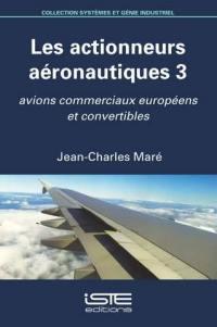 Actionneurs aéronautiques. Volume 3, Avions commerciaux européens et convertibles