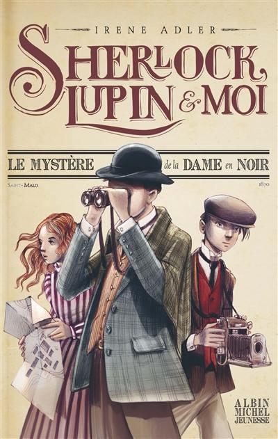 Sherlock, Lupin & moi, Le mystère de la dame en noir
