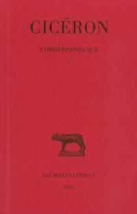 Correspondance. Volume 1,