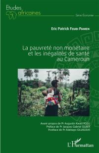La pauvreté non monétaire et les inégalités de santé au Cameroun