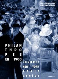 Philanthropes en 1900