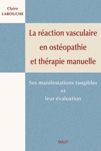 La réaction vasculaire en ostéopathie et thérapie manuelle