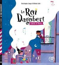 Le roi Dagobert, Juliette et Roméo