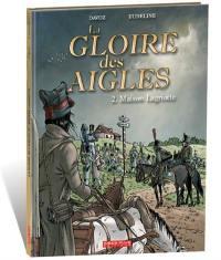 La gloire des aigles. Volume 2, Maison Lagriotte