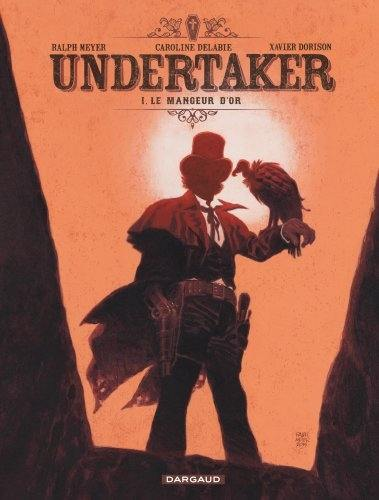Undertaker, Le mangeur d'or, Vol. 1