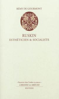 Ruskin, esthéticien et socialiste; La mort de Ruskin