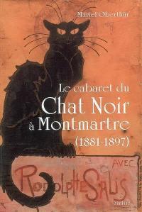 Le cabaret du Chat noir à Montmartre (1881-1897)