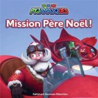 Pyjamasques. Volume 27, Mission Père Noël !