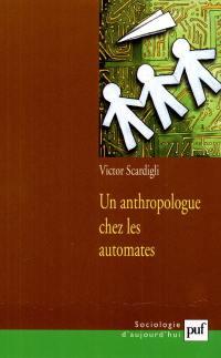 Un anthropologue chez les automates