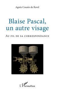 Blaise Pascal, un autre visage