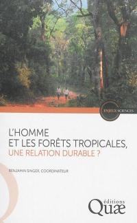 L'homme et les forêts tropicales