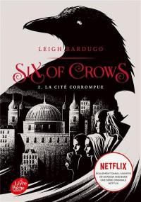 Six of crows. Volume 2, La cité corrompue