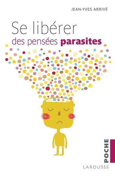 Se libérer des pensées parasites