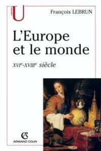 L'Europe et le monde : XVIe-XVIIIe siècles