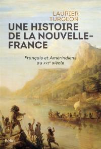 Une histoire de la Nouvelle-France