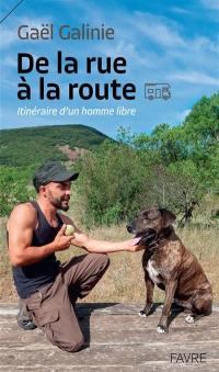 De la rue à la route : itinéraire d'un homme libre