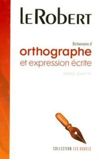 Dictionnaire d'orthographe et d'expression écrite