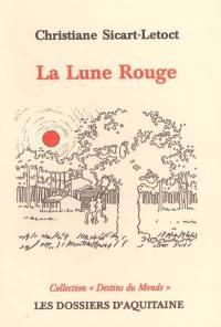 Contes et nouvelles du Sud-Ouest. Volume 1, La lune rouge