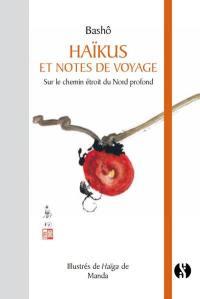 Haïkus et notes de voyage, Sur le chemin étroit du Nord profond