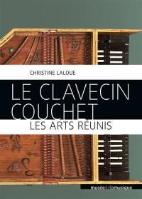 Le clavecin Couchet, les arts réunis