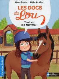 Les docs de Lou, Tout sur les chevaux !