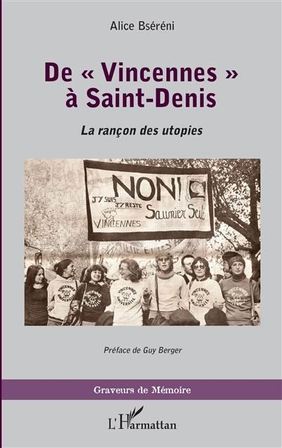 De Vincennes à Saint-Denis : la rançon des utopies