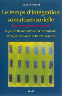 Le temps d'intégration somatosensorielle
