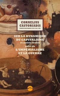 Ecrits politiques. Volume 8, Sur la dynamique du capitalisme