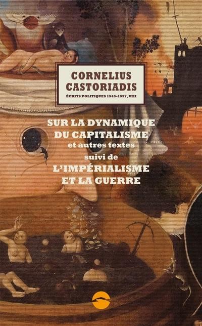 Ecrits politiques, Sur la dynamique du capitalisme, Vol. 8