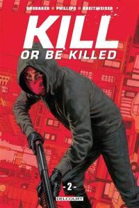 Kill or be killed. Volume 2,