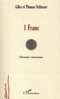 1 franc ou L'étonnante destinée de six grammes de nickel, de 1960 à 2002