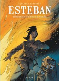Esteban. Volume 4, Prisonniers du bout du monde